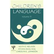 Children's Language: Volume 11: Interactional Contributions To Language Development by Nelson,Keith E., 9780415646543