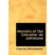 Memoirs of the Chevalier De Johnstone by Winchester, Charles, III, 9780554796543