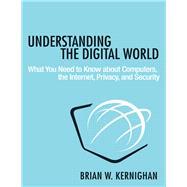Understanding the Digital World by Kernighan, Brian W., 9780691176543
