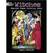 Witches Stained Glass Coloring Book by Schmidt, Carol, 9780486476544