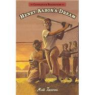 Henry Aaron's Dream: Candlewick Biographies by TAVARES, MATTTAVARES, MATT, 9780763676544