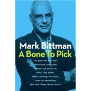 A Bone to Pick by Bittman, Mark, 9780804186544