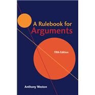A Rulebook for Arguments by Weston, Anthony, 9781624666544