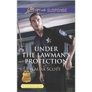 Under the Lawman's Protection by Scott, Laura, 9780373676545