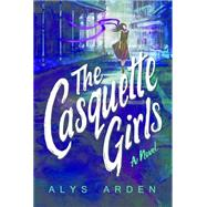 The Casquette Girls by Arden, Alys, 9781503946545