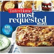 Taste of Home Most Requested Recipes by Taste of Home, 9781617656545