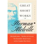 Great Short Works of Herman Melville by Melville, Herman, 9780060586546