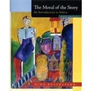 The Moral of the Story: An Introduction to Ethics by Rosenstand, Nina, 9780073386546