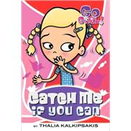 Go Girl! #8: Catch Me If You Can by Kalkipsakis, Thalia; Oswald, Ash, 9780312346546
