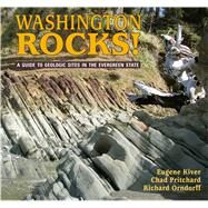 Washington Rocks! by Kiver, Eugene; Pritchard, Chad; Orndorff, Richard, 9780878426546