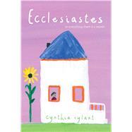 Ecclesiastes by Rylant, Cynthia; Rylant, Cynthia, 9781481476546