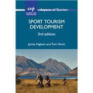 Sport Tourism Development by Higham, James; Hinch, Tom, 9781845416546