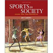 Sports in Society : Issues and Controversies by Coakley, Jay, 9780073376547