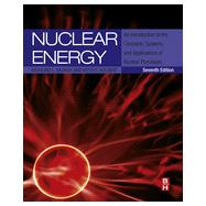 Nuclear Energy: An Introduction to the Concepts, Systems, and Applications of Nuclear Processes by Murray, Raymond L.; Holbert, Keith E., 9780124166547