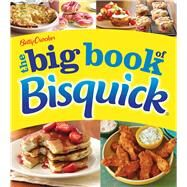 The Big Book of Bisquick by Crocker, Betty, 9780544616547
