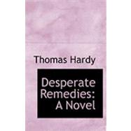 Desperate Remedies by Hardy, Thomas, 9780554996547