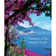 Gardens of the Amalfi Coast by Fisher, Robert I. C., 9780711236547