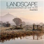 Landscape Photographer of the Year: Collection 8 by Waite, Charlie, 9780749576547