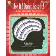 Use It! Don't Lose It! Daily Language Practice 9th Grade +