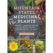 Mountain States Medicinal Plants by Wiles, Briana, 9781604696547
