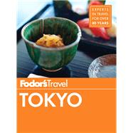 Fodor's Tokyo by FODOR'S TRAVEL GUIDES, 9780147546548
