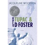 After Tupac & D Foster by Woodson, Jacqueline, 9780399246548