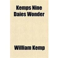Kemps Nine Daies Wonder by Kemp, William, 9781153766548