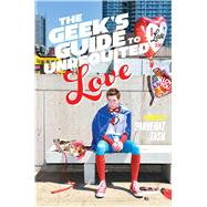The Geek's Guide to Unrequited Love 9781481456548R