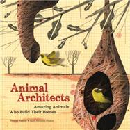 Animal Architects by Nassar, Daniel; Blasco, Julio Antonio, 9781780676548
