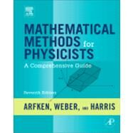 Mathematical Methods for Physicists : A Comprehensive Guide by Arfken, George B.; Weber, Hans J.; Harris, Frank E., 9780123846549