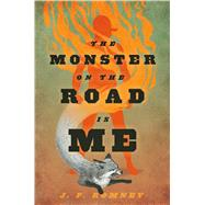 The Monster on the Road Is Me by Romney, JP, 9780374316549