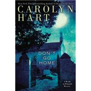 Don't Go Home by Hart, Carolyn, 9780425276549