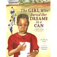 The Girl Who Buried Her Dreams in a Can by Trent, Tererai, Dr.; Gilchrist, Jan Spivey, 9780670016549