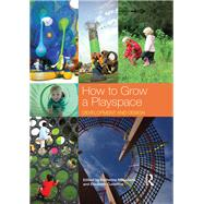 How to Grow a Playspace: Development and Design by Masiulanis; Katherine, 9781138906549