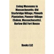 Living Museums in Massachusetts by , 9781158636549