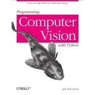 Programming Computer Vision with Python : Tools and Algorithms for Analyzing Images by Solem, Jan Erik, 9781449316549