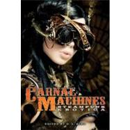 Carnal Machines Steampunk Erotica by King, D. L., 9781573446549