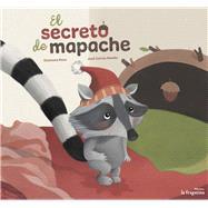 El secreto de mapache/ The Secret of Raccoon by Roman, José Carlos; Pace, Eleonora, 9788416566549