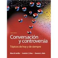 Conversación y controversia Tópicos de hoy y de siempre by Iorillo, Nino R.; Diaz, Andres C., 9780205696550