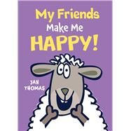 My Friends Make Me Happy! by Thomas, Jan, 9780544966550