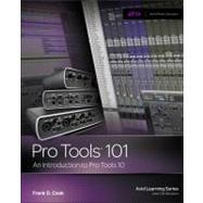 Pro Tools 101 : An Introduction to Pro Tools 10 by Cook, Frank D., 9781133776550