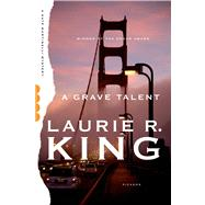 A Grave Talent A Novel by King, Laurie R., 9781250046550