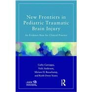 New Frontiers in Pediatric Traumatic Brain Injury: An Evidence Base for Clinical Practice by Catroppa; Cathy, 9781848726550