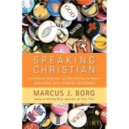 Speaking Christian by Borg, Marcus J., 9780061976551