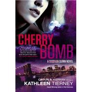 Cherry Bomb by Tierney, Kathleen, 9780451416551