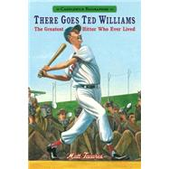 There Goes Ted Williams: The Greatest Hitter Who Ever Lived by Tavares, Matt, 9780763676551