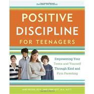 Positive Discipline for Teenagers, Revised 3rd Edition by NELSEN, JANELOTT, LYNN, 9780770436551