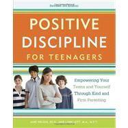 Positive Discipline for Teenagers, Revised 3rd Edition by NELSEN, JANELOTT, LYNN, 9780770436551