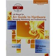 Lab Manual for Andrews' A+ Guide to Hardware, 9th by Andrews, Jean, Ph.D.; Dark, Joy; West, Jill, 9781305266551