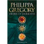 Order of Darkness Volumes I-iii by Gregory, Philippa, 9781534406551